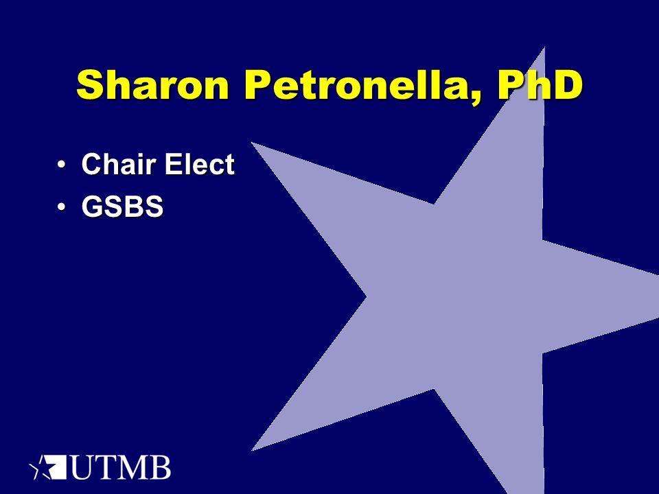 Sharon Petronella, PhD Chair ElectChair Elect GSBSGSBS