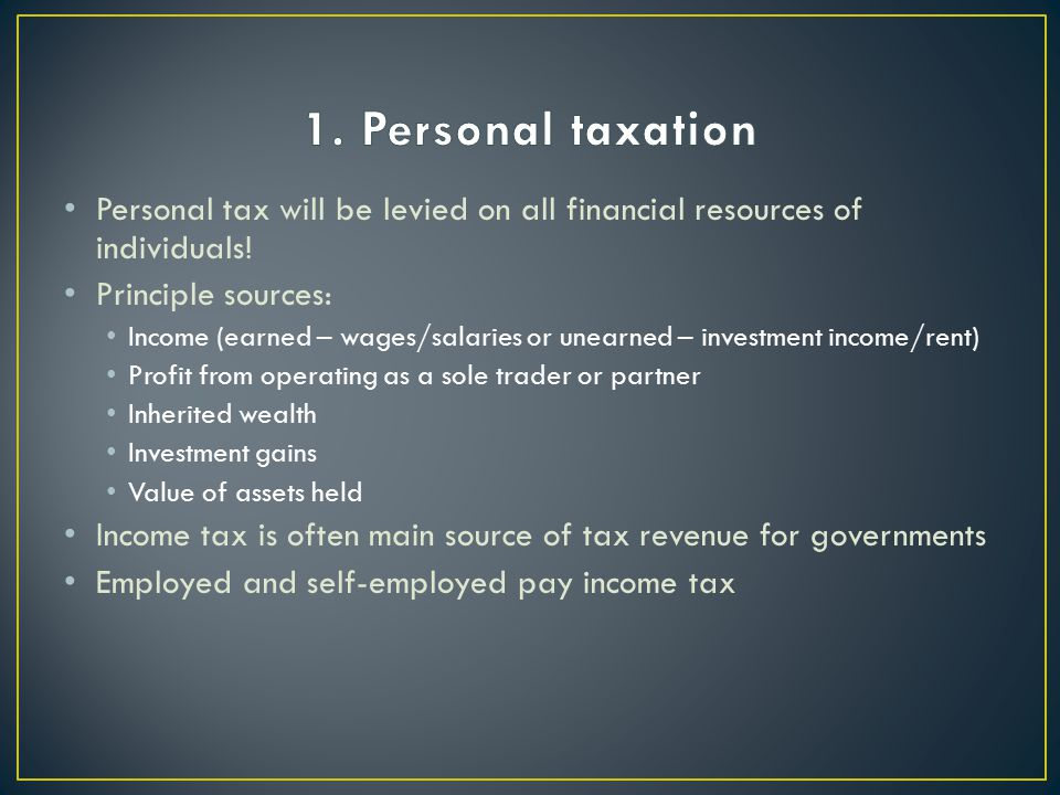 Personal tax will be levied on all financial resources of individuals.