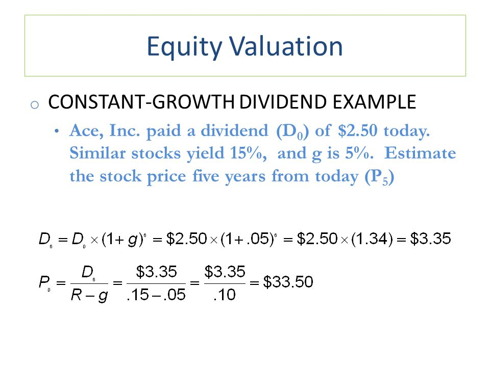 Equity Valuation o CONSTANT-GROWTH DIVIDEND EXAMPLE Ace, Inc.