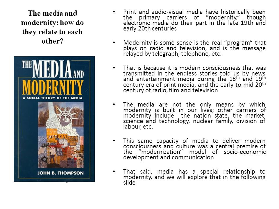 """The media and modernity: how do they relate to each other? Print and audio-visual media have historically been the primary carriers of """"modernity,"""" th"""
