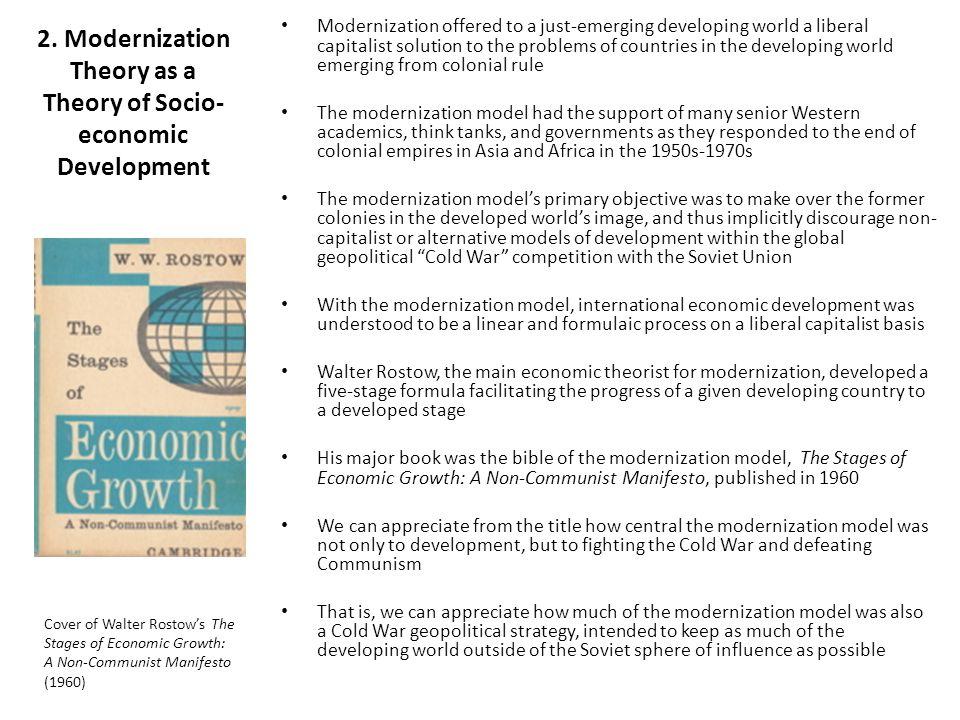 2. Modernization Theory as a Theory of Socio- economic Development Modernization offered to a just-emerging developing world a liberal capitalist solu