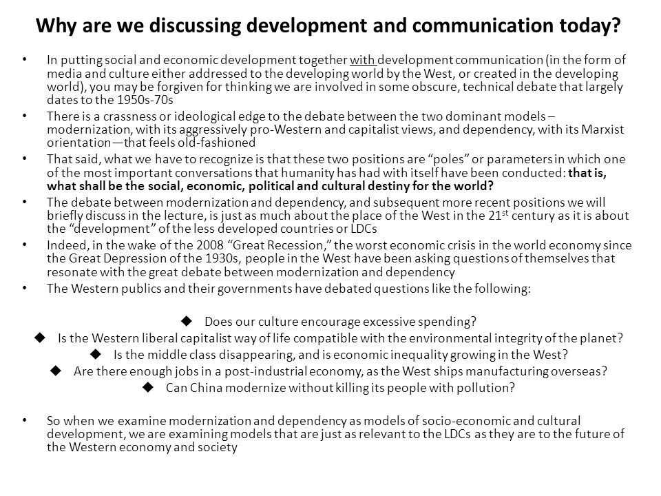 Why are we discussing development and communication today? In putting social and economic development together with development communication (in the