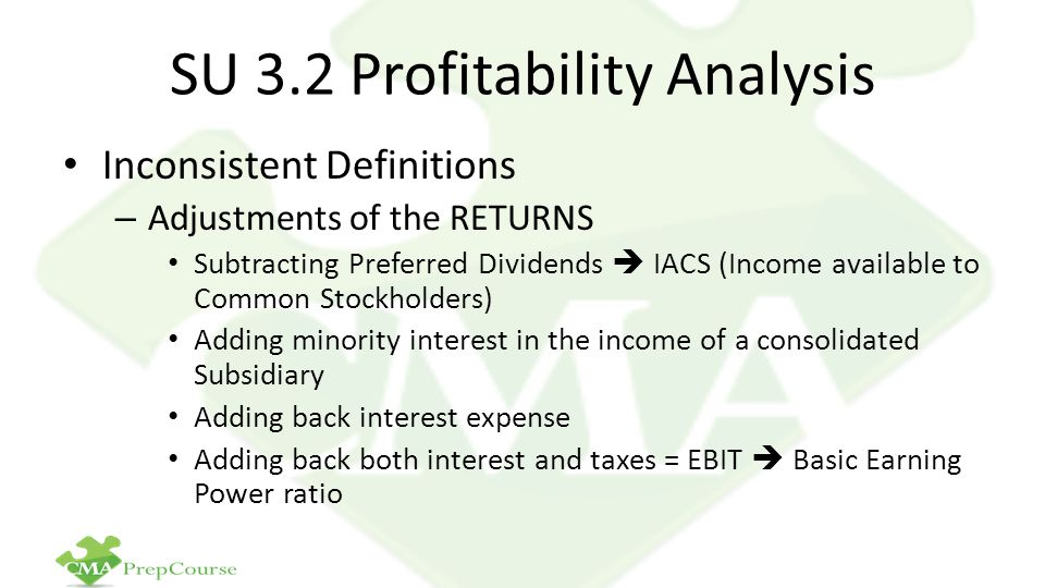 SU 3.2 Profitability Analysis Inconsistent Definitions – Adjustments of the RETURNS Subtracting Preferred Dividends  IACS (Income available to Common