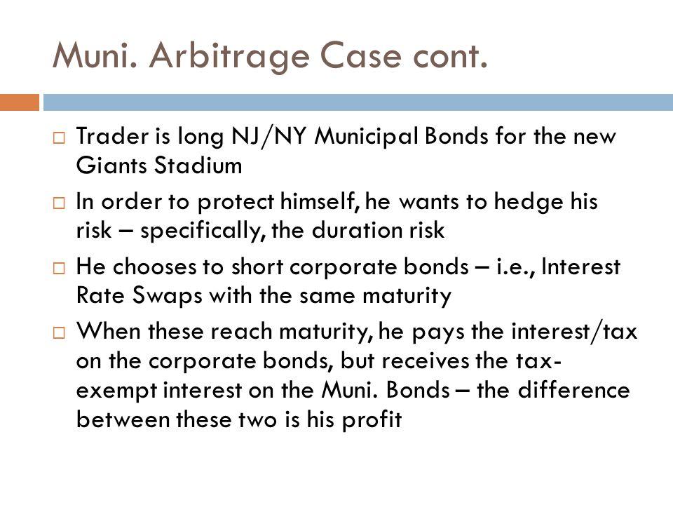 Muni. Arbitrage Case cont.