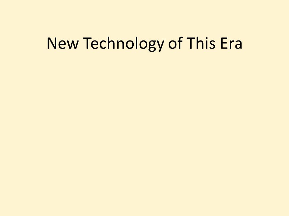 New Technology of This Era