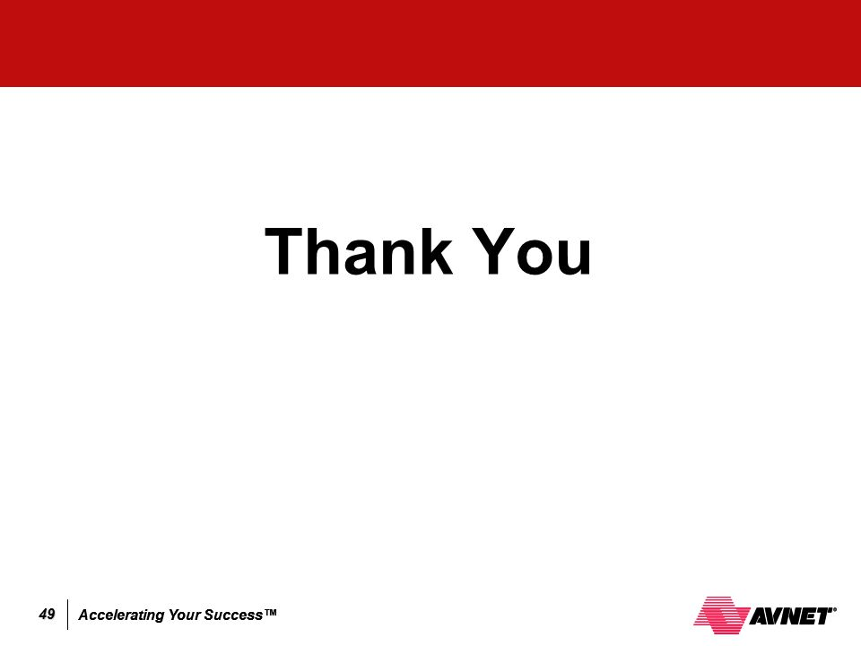 Accelerating Your Success™ 49 Thank You