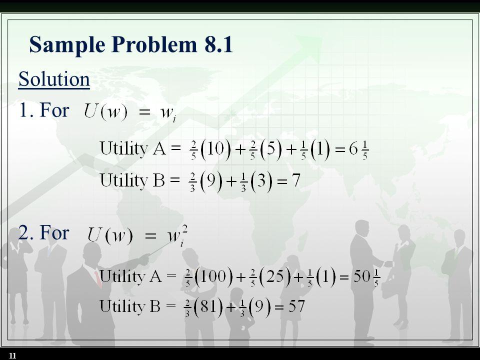 Sample Problem 8.1 Solution 1. For 2. For 11