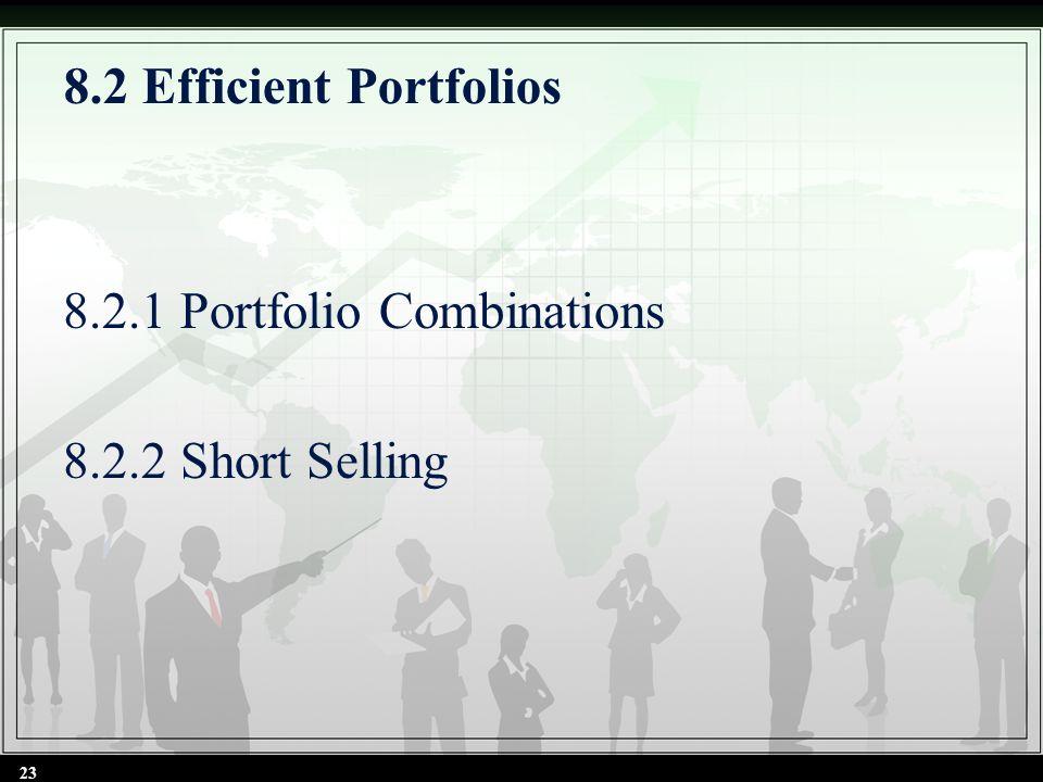 8.2 Efficient Portfolios 8.2.1 Portfolio Combinations 8.2.2 Short Selling 23