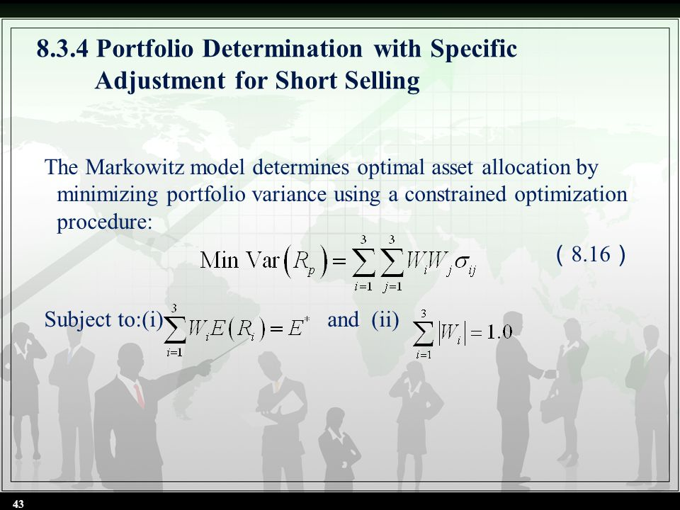 8.3.4 Portfolio Determination with Specific Adjustment for Short Selling The Markowitz model determines optimal asset allocation by minimizing portfol