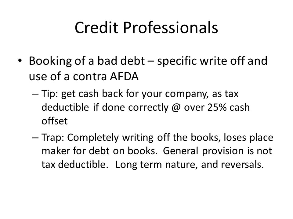 Credit Professionals Booking of a bad debt – specific write off and use of a contra AFDA – Tip: get cash back for your company, as tax deductible if d