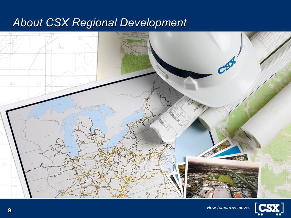 9 Regional Development transitional slide here, similar to the About CSX slide About CSX Regional Development