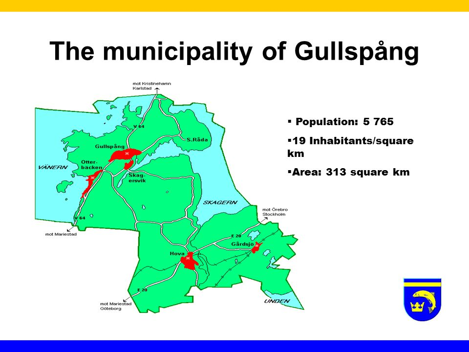  Population: 5 765  19 Inhabitants/square km  Area: 313 square km The municipality of Gullspång