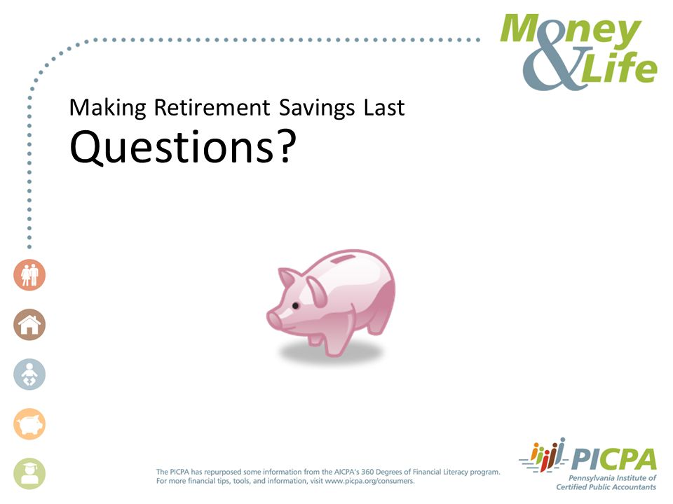 Making Retirement Savings Last Questions?