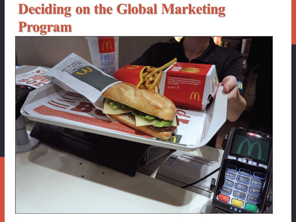Deciding on the Global Marketing Program Standardized global marketing is an international marketing strategy that basically uses the same marketing s