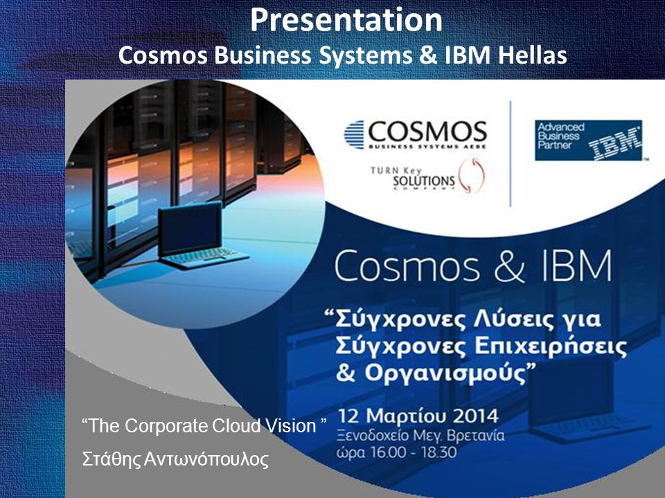 Dynamic Infrastructure: Helping build a smarter planet Cosmos Business Systems & IBM Hellas Cloud Computing …....service oriented and service managed Attributes VISIBILITYCONTROLAUTOMATION Cloud is an emerging consumption and delivery model for many IT-based services, in which the user sees only the service, and has no need to know anything about the technology or implementation Metering & Billing Rapid provisioning Flexible pricing Elastic scaling Advanced virtualization Standardized, consumable web- delivered services Service Catalog Ordering