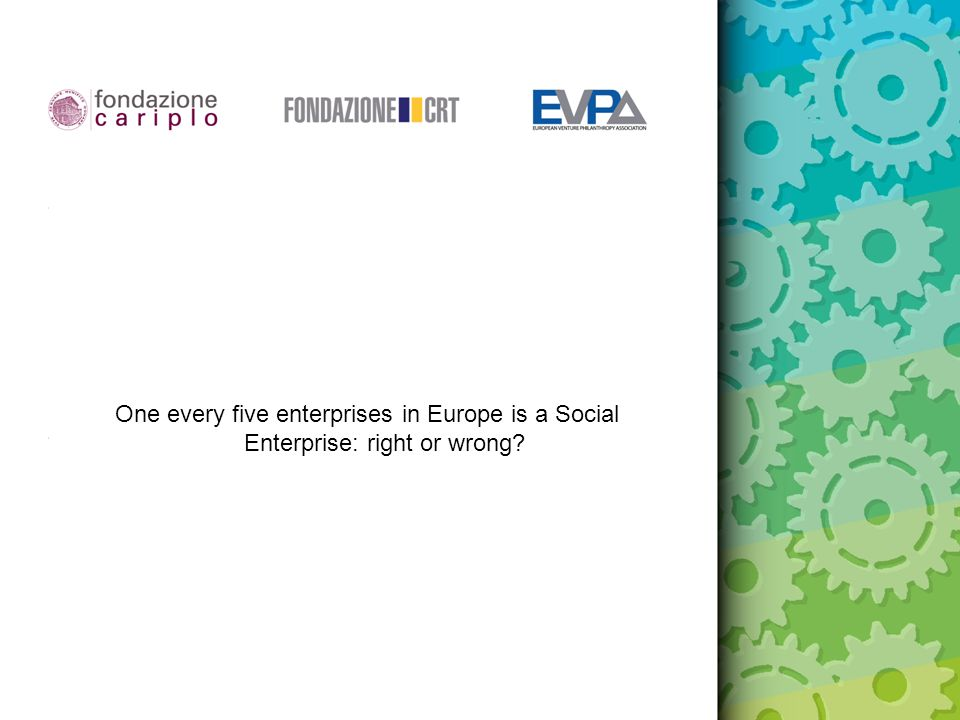 One every five enterprises in Europe is a Social Enterprise: right or wrong