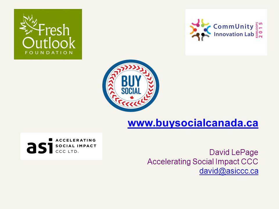 www.buysocialcanada.ca David LePage Accelerating Social Impact CCC david@asiccc.ca