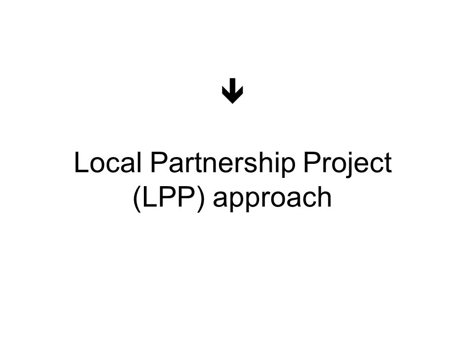  Local Partnership Project (LPP) approach
