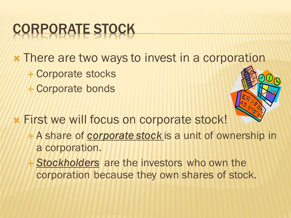  Investors generally buy and sell stock in two ways: 1.