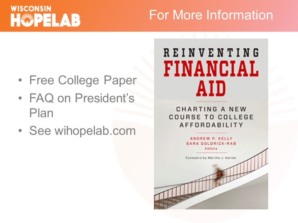 For More Information Free College Paper FAQ on President's Plan See wihopelab.com