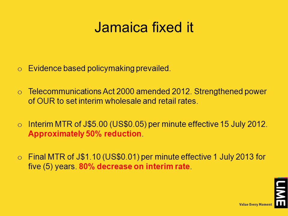 The Results o Customers now enjoy historic low mobile calling rates in Jamaica.
