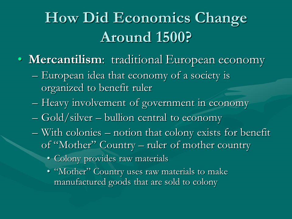 How Did Economics Change Around 1500.