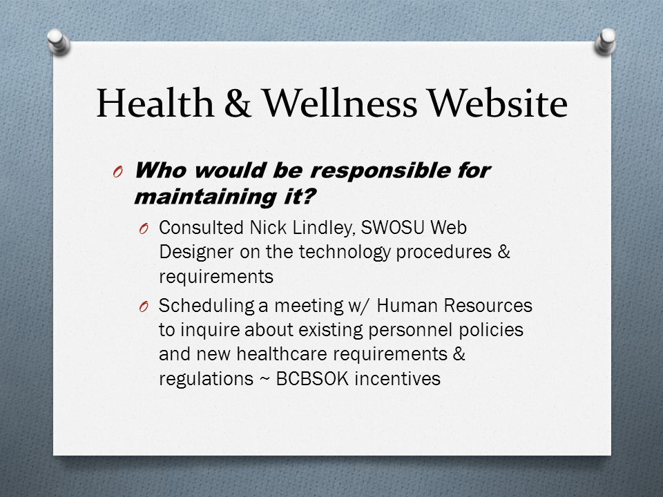Health & Wellness Website O Who would be responsible for maintaining it.