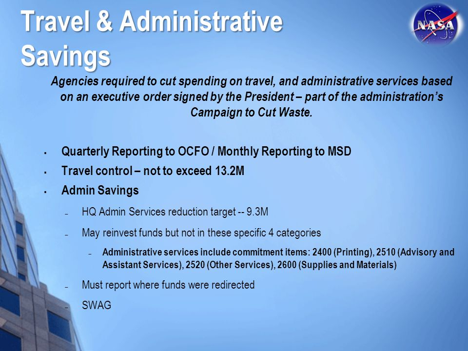 Travel & Administrative Savings Agencies required to cut spending on travel, and administrative services based on an executive order signed by the President – part of the administration's Campaign to Cut Waste.