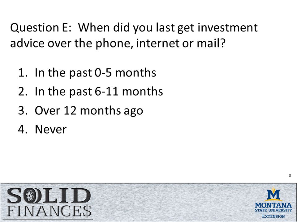 Question E: When did you last get investment advice over the phone, internet or mail.