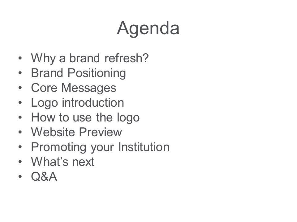 Agenda Why a brand refresh.