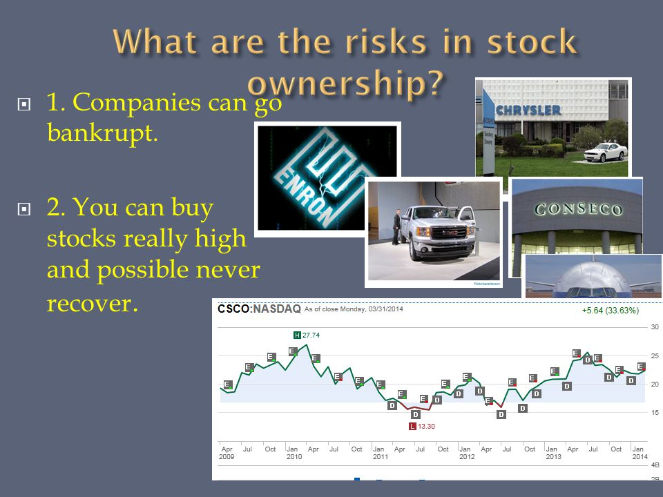  1. Companies can go bankrupt.  2. You can buy stocks really high and possible never recover.