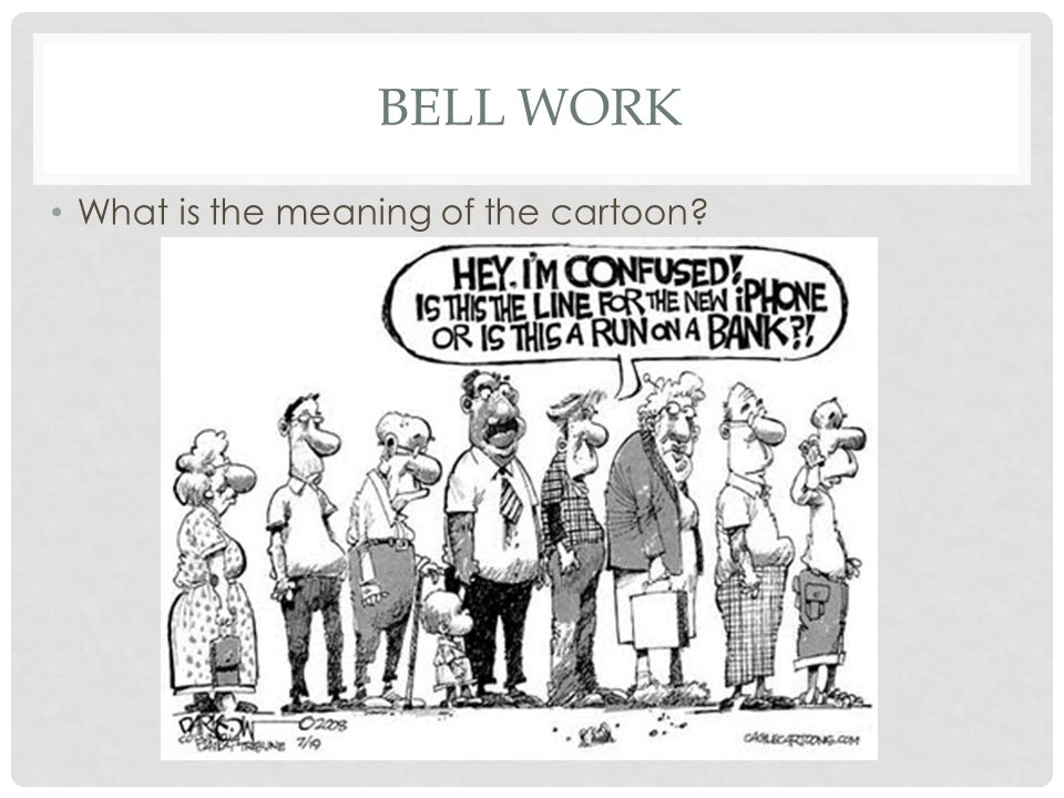 BELL WORK What is the meaning of the cartoon