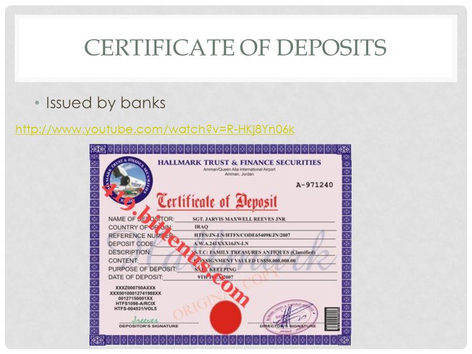 CERTIFICATE OF DEPOSITS Issued by banks http://www.youtube.com/watch v=R-HKj8Yn06k