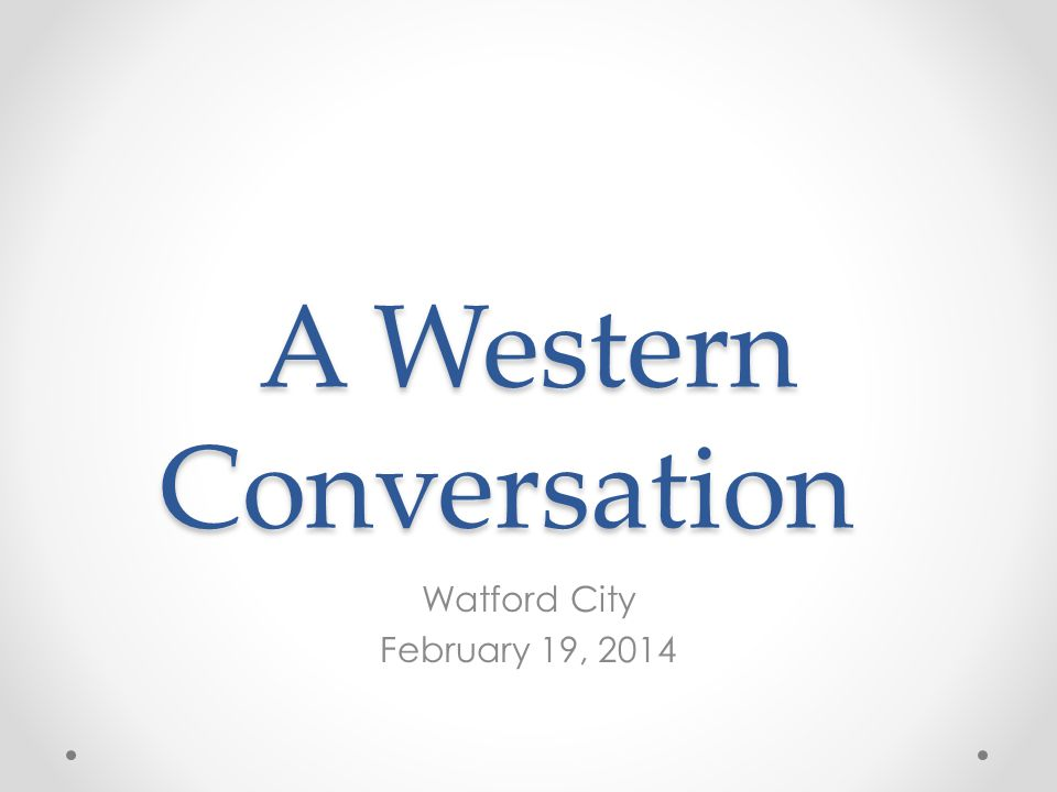 A Western Conversation Watford City February 19, 2014