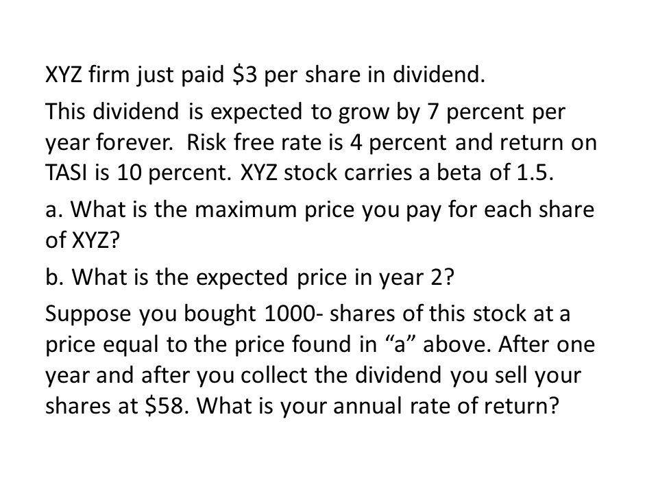 XYZ firm just paid $3 per share in dividend.