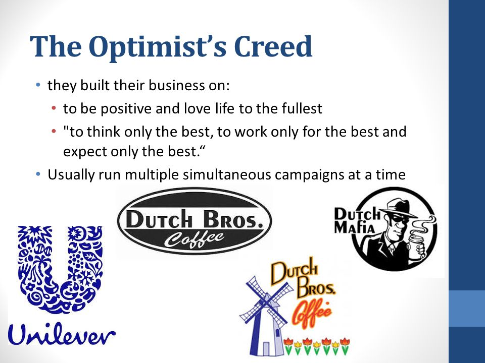 The Optimist's Creed they built their business on: to be positive and love life to the fullest