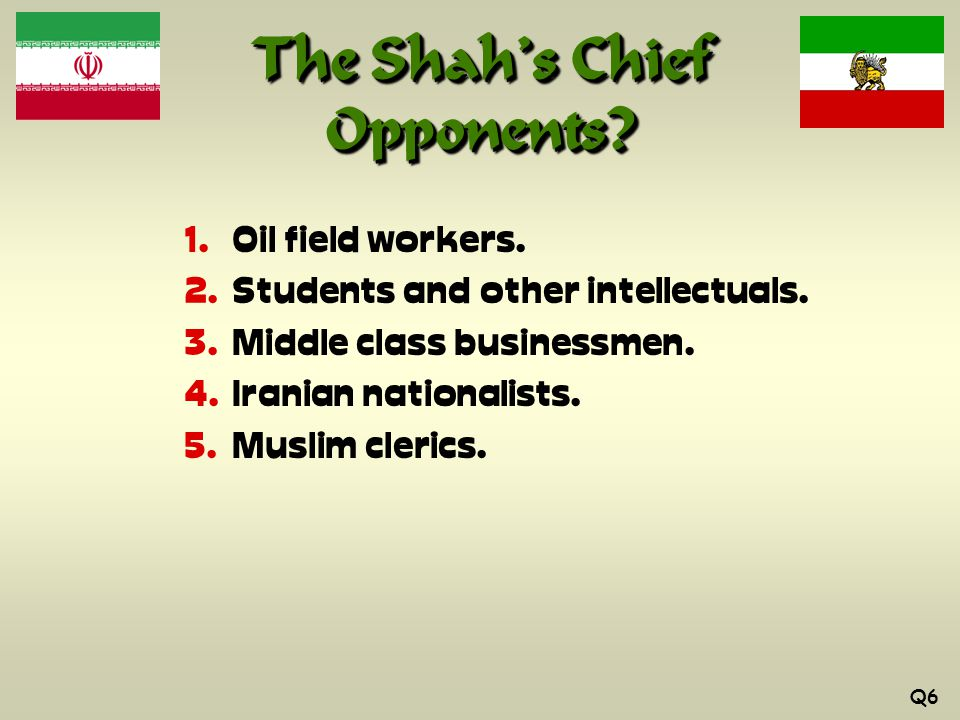 The Shah's Chief Opponents.  Oil field workers.