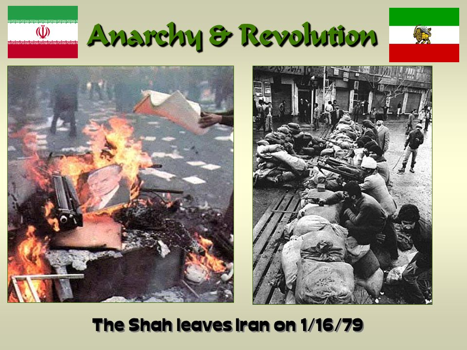 Anarchy & Revolution The Shah leaves Iran on 1/16/79