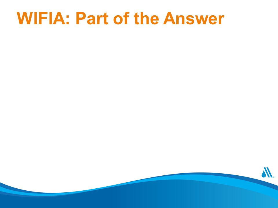 WIFIA: Part of the Answer