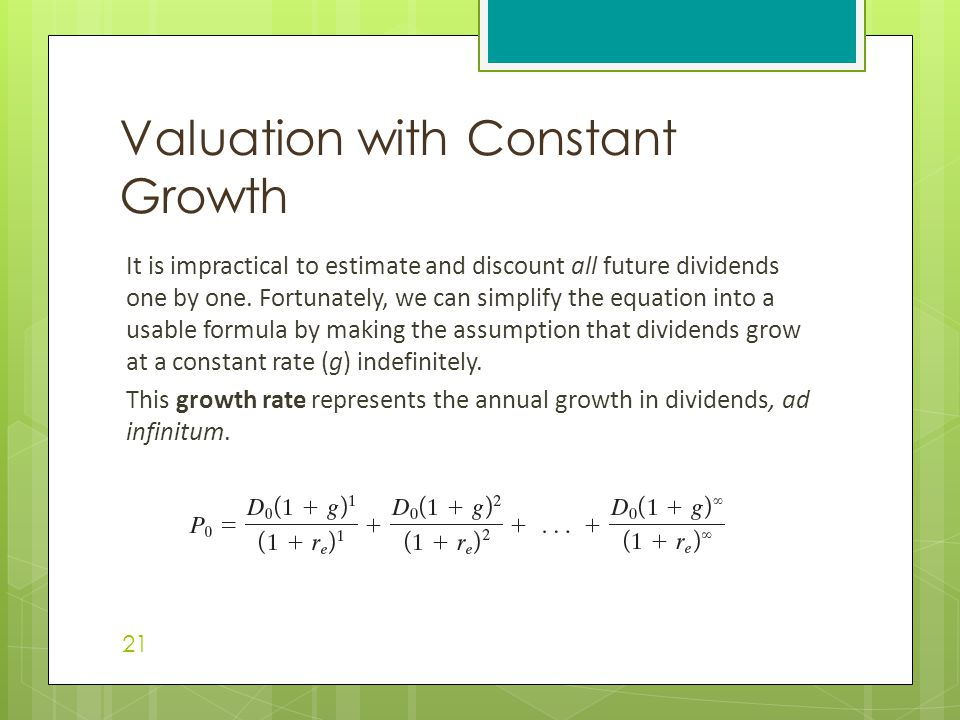 It is impractical to estimate and discount all future dividends one by one.