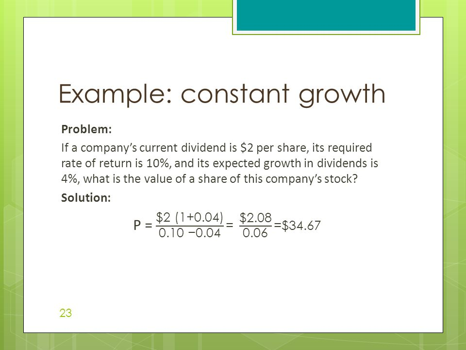 Example: constant growth 23