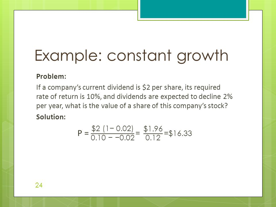 Example: constant growth 24