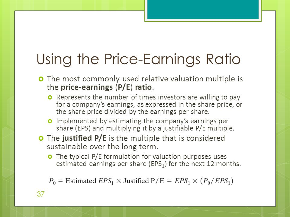  The most commonly used relative valuation multiple is the price-earnings (P/E) ratio.