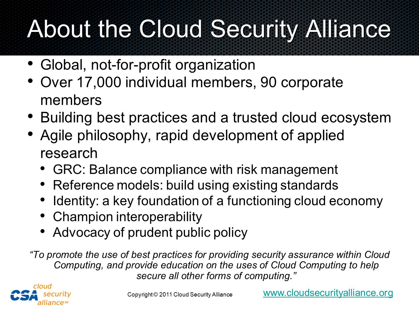 www.cloudsecurityalliance.org Copyright © 2011 Cloud Security Alliance Helpful research from CSA