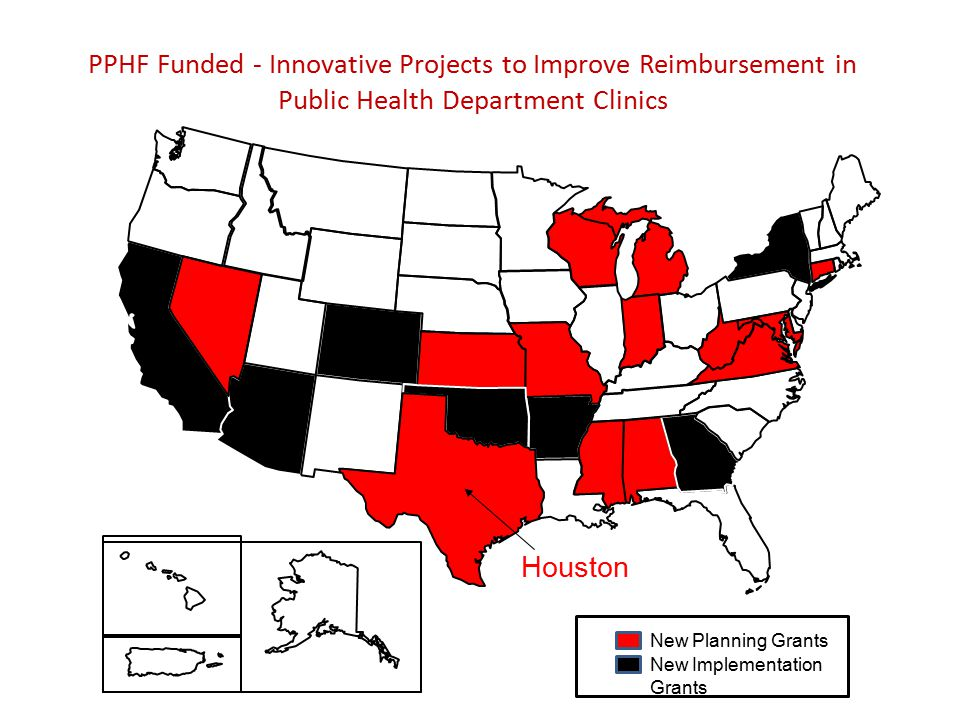 PPHF Funded - Innovative Projects to Improve Reimbursement in Public Health Department Clinics New Planning Grants Houston New Implementation Grants