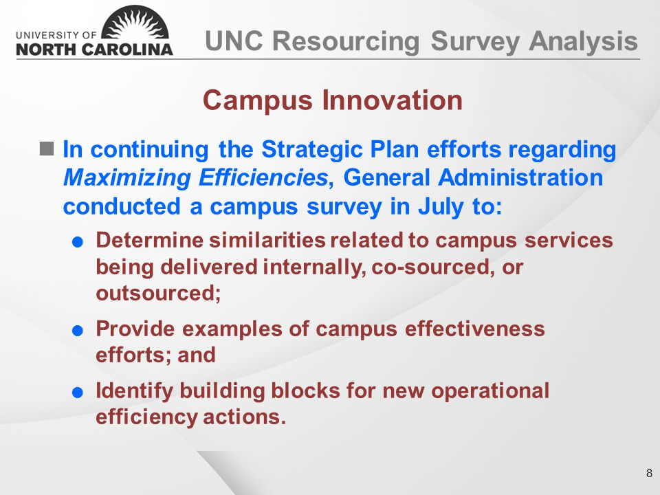 In continuing the Strategic Plan efforts regarding Maximizing Efficiencies, General Administration conducted a campus survey in July to:  Determine s