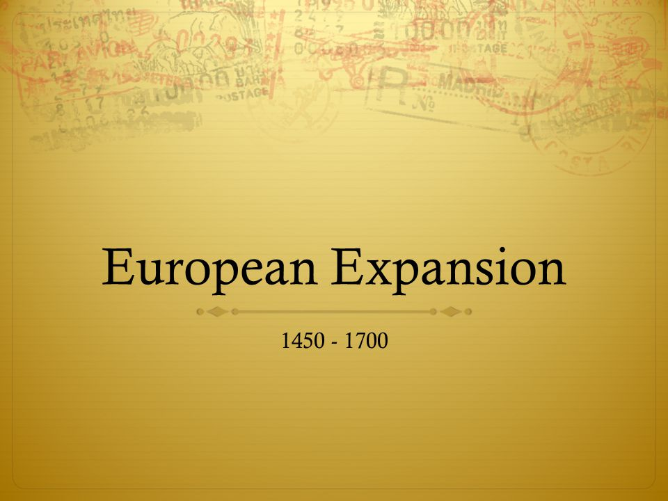 European Expansion 1450 - 1700