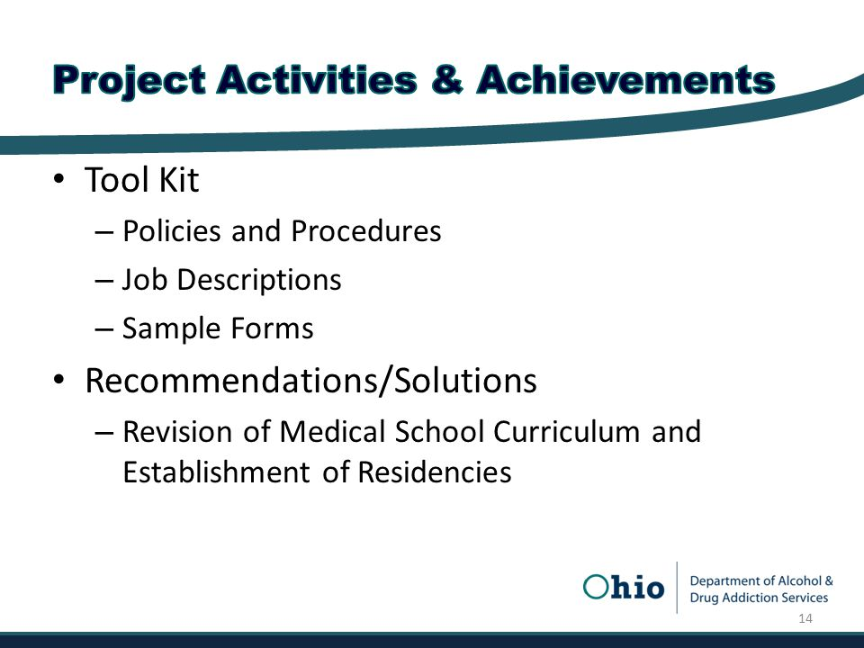 Tool Kit – Policies and Procedures – Job Descriptions – Sample Forms Recommendations/Solutions – Revision of Medical School Curriculum and Establishment of Residencies 14