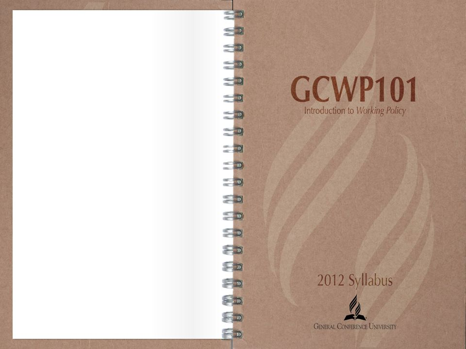 Working Policy 101 GCWP101 2012 Syllabus