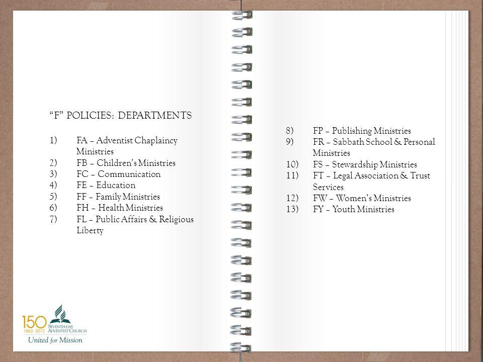 Working Policy 101 8)FP – Publishing Ministries 9)FR – Sabbath School & Personal Ministries 10)FS – Stewardship Ministries 11)FT – Legal Association &